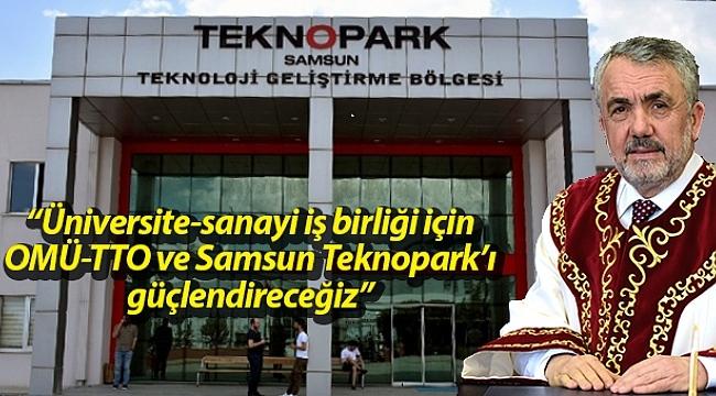 """Rektör Bilgiç: """"Üniversite-sanayi iş birliği için OMÜ-TTO ve Samsun Teknopark'ı güçlendireceğiz"""""""