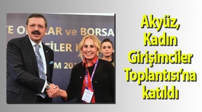 Samsun Haber - Akyüz, Kadın Girişimciler Toplantısı'na katıldı