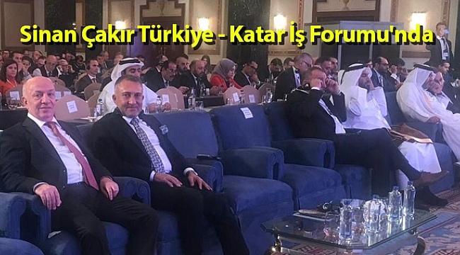 Samsun Haber - Sinan Çakır Türkiye - Katar İş Forumu'nda