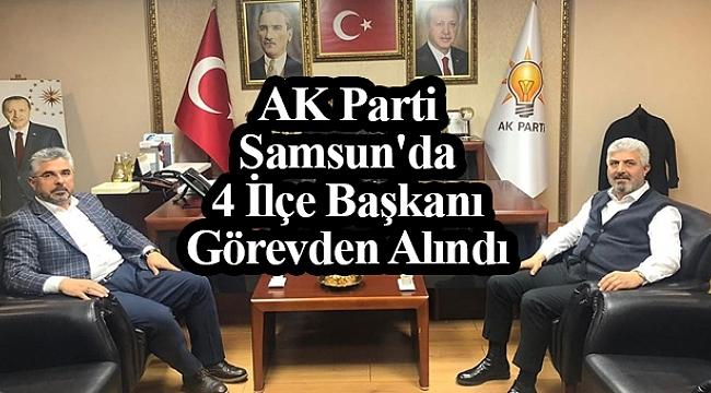Samsun Haber - AK Parti'de 4 ilçe başkanı görevden alındı