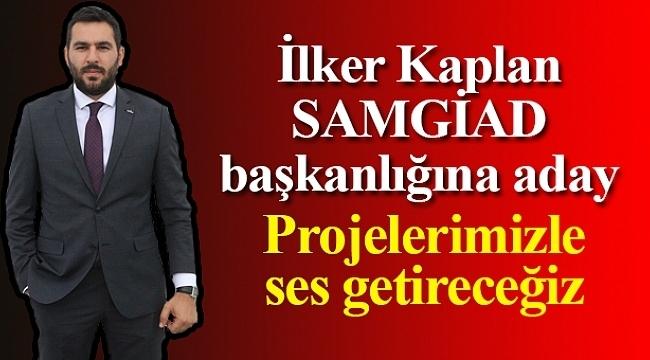 Samsun Haber - İlker Kaplan SAMGİAD başkanlığına aday