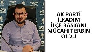 AK Parti İlkadım İlçe Başkanı Mücahit Erbin oldu