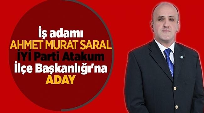 İş adamı Ahmet Murat Saral İYİ Parti Atakum İlçe Başkanlığı'na aday