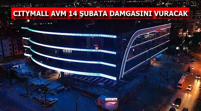 CITYMALL AVM 14 ŞUBATA DAMGASINI VURACAK