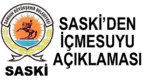SASKİ'den 'sorun yok ' açıklaması