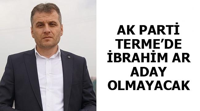AK Parti Terme'de İbrahim Ar aday olmayacak
