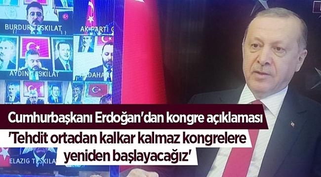 Cumhurbaşkanı Erdoğan'dan kongre açıklaması