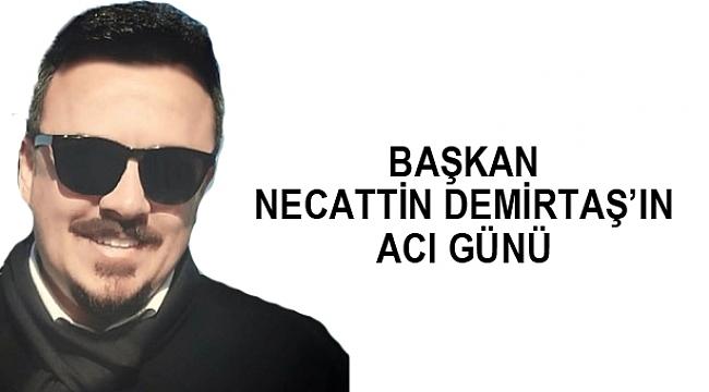 Başkan Demirtaş'ın acı günü