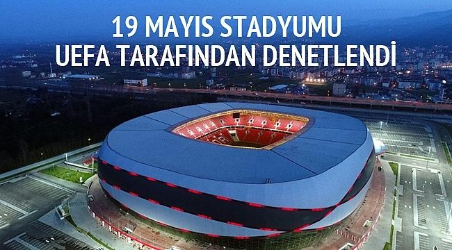 19 MAYIS STADYUMU UEFA TARAFINDAN DENETLENDİ