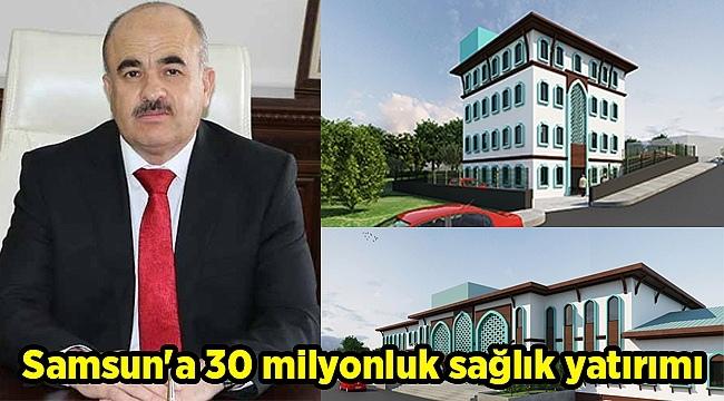 Samsun Haber - Samsun'a 30 milyonluk sağlık yatırımı