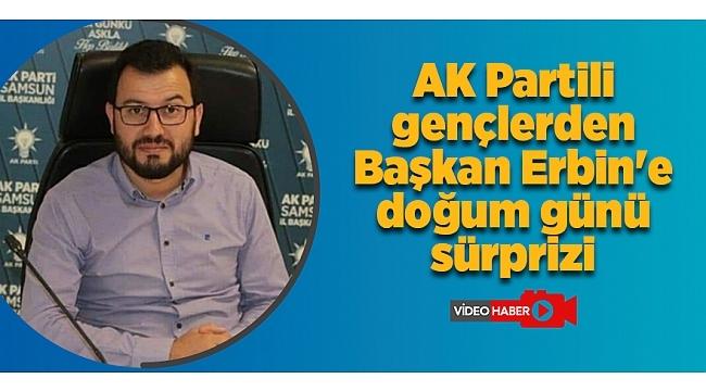 AK Partili gençlerden Başkan Erbin'e doğum günü sürprizi