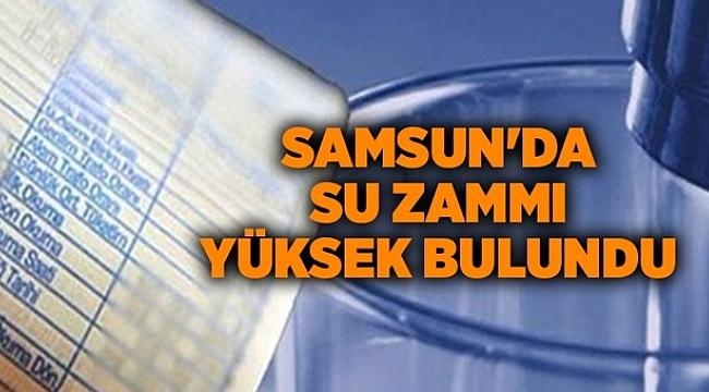 Samsun'da su zammı yüksek bulundu