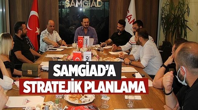 SAMGİAD'A STRATEJİK PLANLAMA