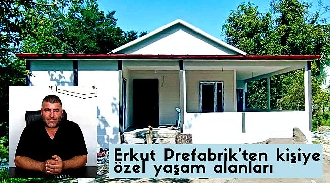 Erkut Prefabrik'ten kişiye özel yaşam alanları