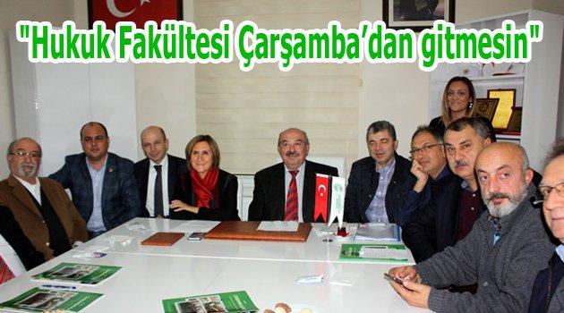 """Çarşambalılar: """"Hukuk Fakültesi Çarşamba'dan gitmesin"""""""