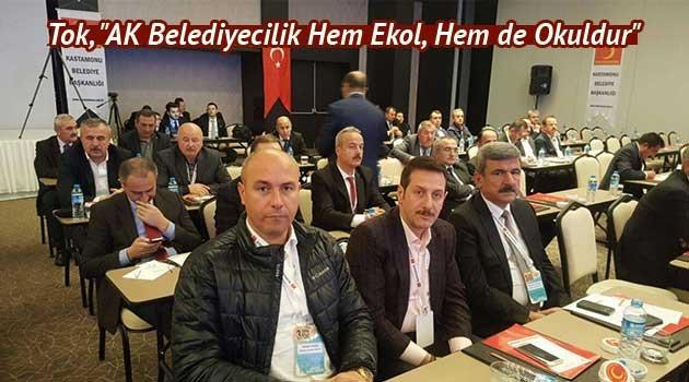 """Tok, """"AK Belediyecilik Hem Ekol, Hem de Okuldur"""""""
