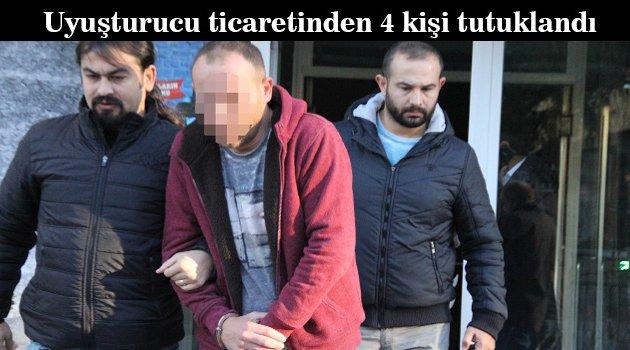 Uyuşturucu ticaretinden 4 kişi tutuklandı.