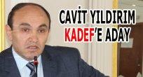 CAVİT YILDIRIM KADEF'E ADAY