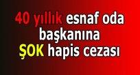 Samsun'da 40 yıllık başkana hapis cezası!