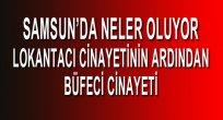 SAMSUN HABER - SAMSUN'DA BÜFEDE CİNAYET