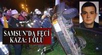 Samsun Haber - Samsun'da otomobil direğe çarptı: 1 ölü