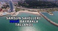 SAMSUN HABER - SAMSUN'UN 2 PLAJINA MAVİ BAYRAK